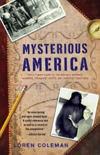 mysterious-america-ultimate-guide-nations-weirdest-wonders-strangest-loren-coleman-paperback-cover-art.jpg